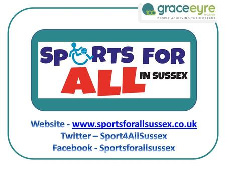 The Project Sport England Inclusive Funding (Round 1 and 2) of £618,000 which created the Sports for All in Sussex project. To deliver more Sports sessions.