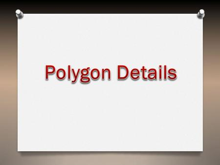 O a polygon is a plane figure specified by a set of three or more coordinate positions, called vertices, that are connected in sequence by straight-Line.