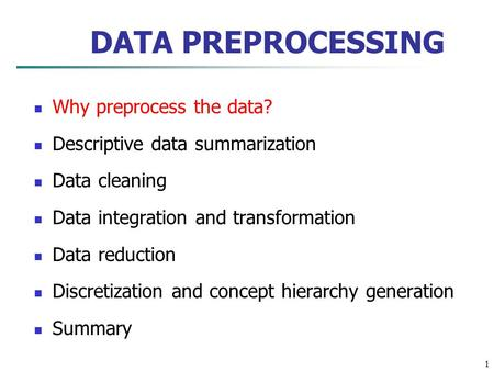 DATA PREPROCESSING Why preprocess the data?