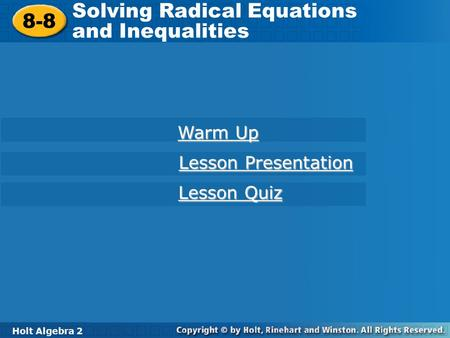 Solving Radical Equations and Inequalities 8-8