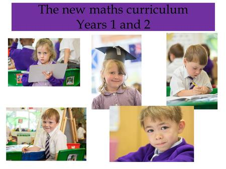 The new maths curriculum Years 1 and 2