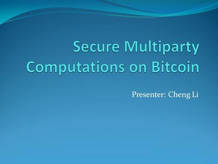 Secure Multiparty Computations on Bitcoin