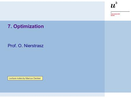 7. Optimization Prof. O. Nierstrasz Lecture notes by Marcus Denker.