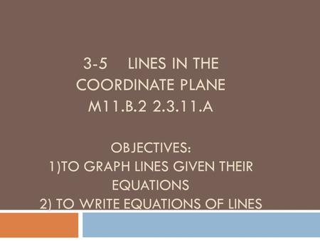 3-5 Lines in the coordinate plane M11. B