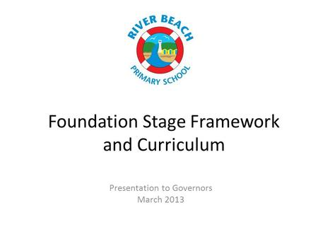 Foundation Stage Framework and Curriculum