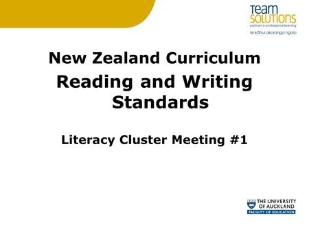 New Zealand Curriculum Reading and Writing Standards Literacy Cluster Meeting #1.