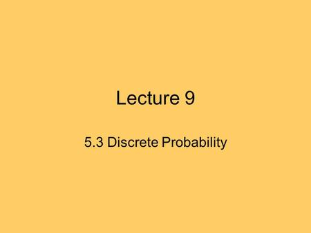 Lecture 9 5.3 Discrete Probability. 5.3 Bayes' Theorem We have seen that the following holds: We can write one conditional probability in terms of the.