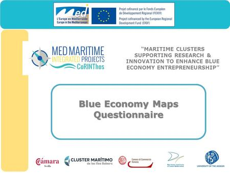 """MARITIME CLUSTERS SUPPORTING RESEARCH & INNOVATION TO ENHANCE BLUE ECONOMY ENTREPRENEURSHIP"" Blue Economy Maps Questionnaire."