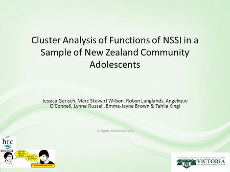 Cluster Analysis of Functions of NSSI in a Sample of New Zealand Community Adolescents Jessica Garisch, Marc Stewart Wilson, Robyn Langlands, Angelique.