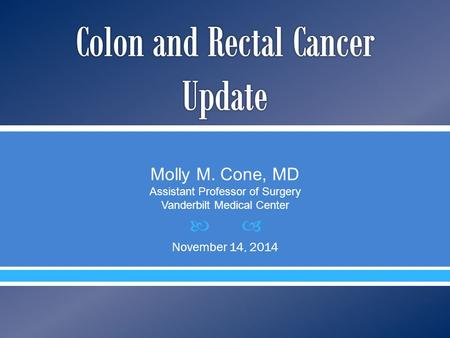 Colon and Rectal Cancer Update