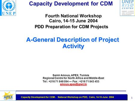 Capacity Development for CDM - National Workshop on PDD, Cairo, 14-15 June 2004 1 Capacity Development for CDM Fourth National Workshop Cairo, 14-15 June.