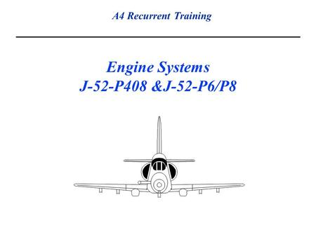 Engine Systems J-52-P408 &J-52-P6/P8
