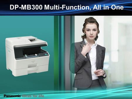 DP-MB300 Series DP-MB300 Multi-Function, All in One.