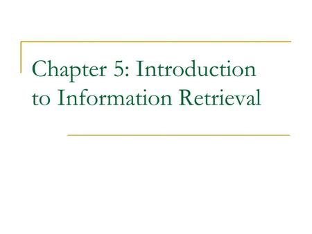 Chapter 5: Introduction to Information Retrieval