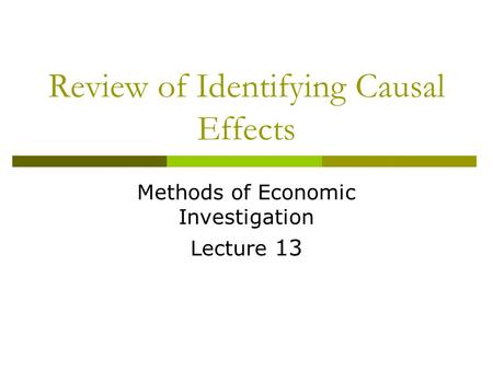 Review of Identifying Causal Effects Methods of Economic Investigation Lecture 13.