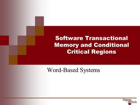 Software Transactional Memory and Conditional Critical Regions Word-Based Systems.