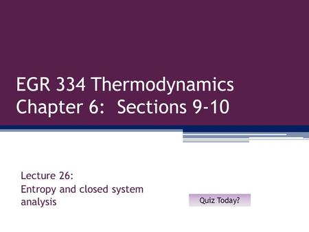 EGR 334 Thermodynamics Chapter 6: Sections 9-10