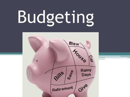 Budgeting. Starter questions.... What is budgeting?