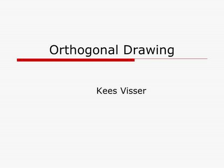 Orthogonal Drawing Kees Visser. Overview  Introduction  Orthogonal representation  Flow network  Bend optimal drawing.