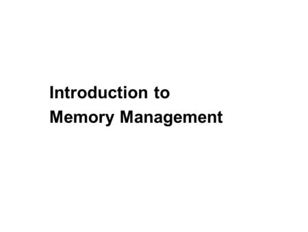 Introduction to Memory Management. 2 General Structure of Run-Time Memory.