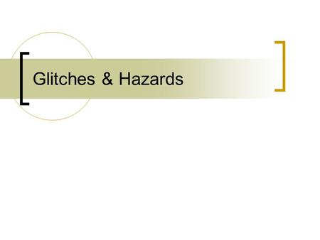 Glitches & Hazards.