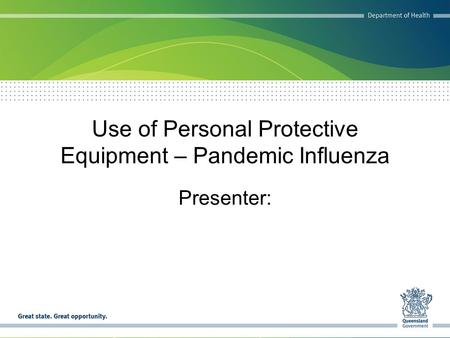 Use of Personal Protective Equipment – Pandemic Influenza