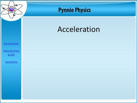 Acceleration Acceleration Velocity-time graph Questions.