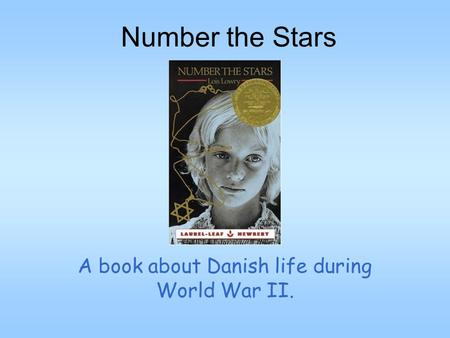 Number the Stars A book about Danish life during World War II.