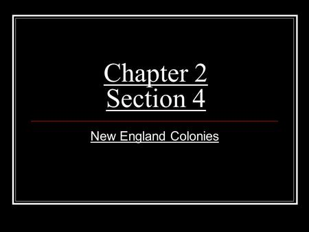 Chapter 2 Section 4 New England Colonies.