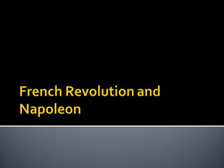 French Revolution and Napoleon