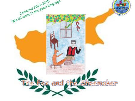 "Comenius 2013-2015 ""We all smile in the same language"""