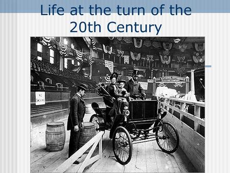 Life at the turn of the 20th Century. Immigration.