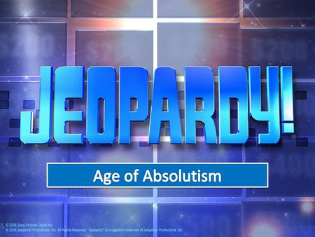Age of Absolutism.