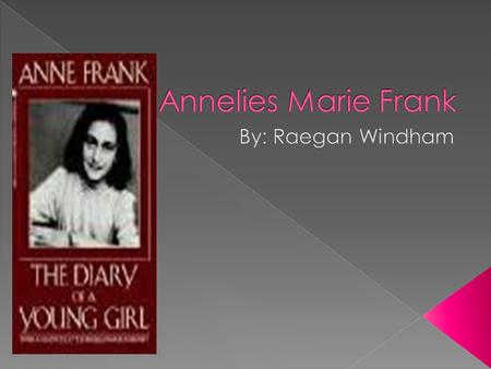  Anne Frank is one of the most discussed Jews of the Holocaust.  Anne was born on June 12, 1929.  She had one older sister, Margot Frank.  Her birthplace.