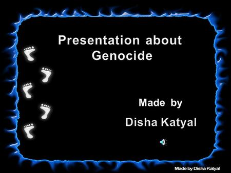 Made by Genocide Genocide is a crime of killing many people who are all part of religious group or some sort of similar group. Genocide is usually done.