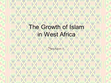The Growth of Islam in West Africa