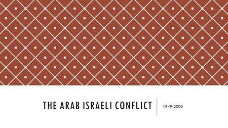 THE ARAB ISRAELI CONFLICT 1949-2000. WHERE WE ARE The 1948 War was bloody and horrific After the 1948 War:  Israel controlled 75% of the land and shared.