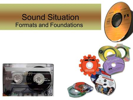 Sound Situation Formats and Foundations. Cassette Tapes Introduced by the Music Industry.