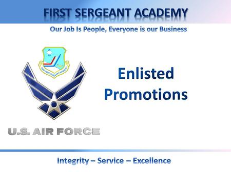 OVERVIEW  Promotion Authority  Minimum Eligibility Requirements  Types of Promotions  Ineligible for Promotion  Promotion Process  First Sergeant's.