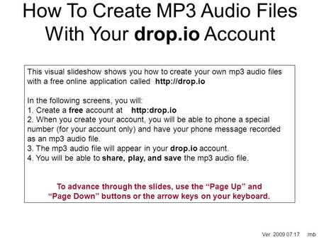 This visual slideshow shows you how to create your own mp3 audio files with a free online application called  In the following screens, you.