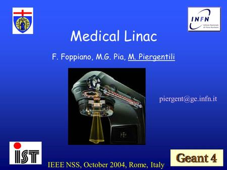 F. Foppiano, M.G. Pia, M. Piergentili Medical Linac IEEE NSS, October 2004, Rome, Italy