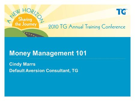 Money Management 101 Cindy Marrs Default Aversion Consultant, TG.