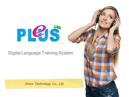 Sinew Technology Co., Ltd. Digital Language Training System.