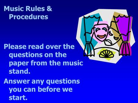 Music Rules & Procedures
