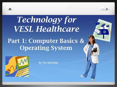 Technology for VESL Healthcare
