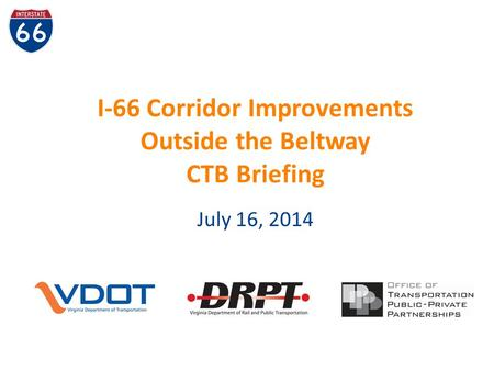 I-66 Corridor Improvements Outside the Beltway CTB Briefing