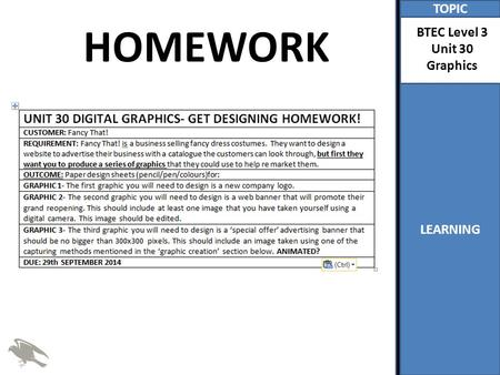 TOPIC LEARNING BTEC Level 3 Unit 30 Graphics HOMEWORK.