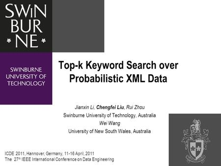 Jianxin Li, Chengfei Liu, Rui Zhou Swinburne University of Technology, Australia Wei Wang University of New South Wales, Australia Top-k Keyword Search.