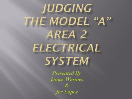 "Judging The Model ""A"" Area 2 Electrical System"