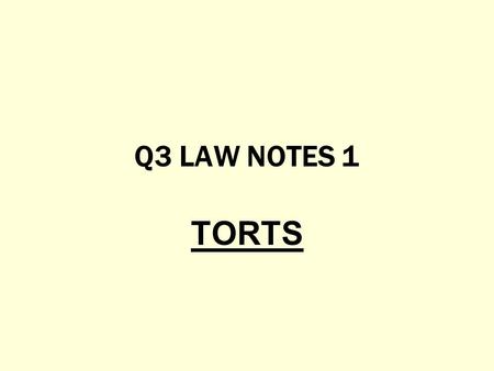 Q3 LAW NOTES 1 TORTS.